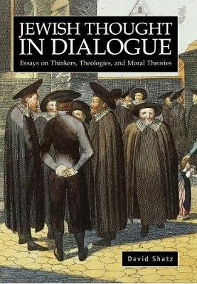 Jewish Thought in Dialogue by David Shatz