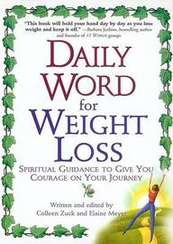 Daily Word for Weight Loss: Spiritual Guidance to Give You Courage on Your Journey by Colleen Zuck
