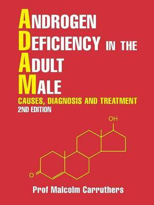 Androgen Deficiency in the Adult Male by Prof Malcolm Carruthers