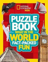 Puzzle Book What in the World by National Geographic Kids