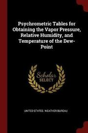 Psychrometric Tables for Obtaining the Vapor Pressure, Relative Humidity, and Temperature of the Dew-Point image