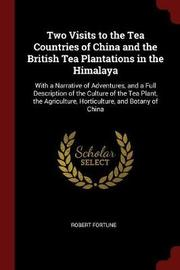 Two Visits to the Tea Countries of China and the British Tea Plantations in the Himalaya by Robert Fortune image