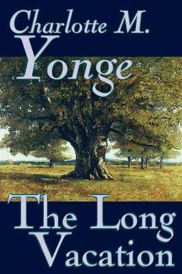 The Long Vacation by Charlotte , M. Yonge