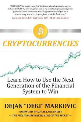 Learn How to Use the Next Generation of the Financial System to Win by Dejan Deki Markovic
