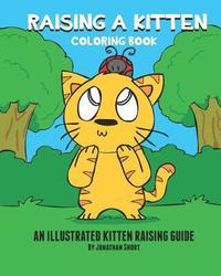 Raising a Kitten Coloring Book by Jonathan Short