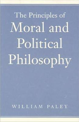 Principles of Moral & Political Philosophy by William Paley
