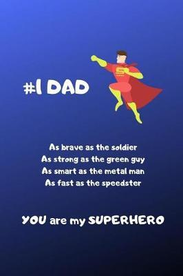 #1 Dad You are my Superhero by Just Family Journals