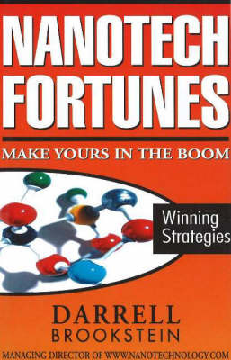 Nanotech Fortunes: Make Yours in the Boom; Winning Strategies by Darrell Brookstein image