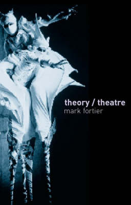 Theory/Theatre: An Introduction by Mark Fortier image