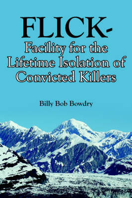 Flick-Facility for the Lifetime Isolation of Convicted Killers by Billy Bob Bowdry image