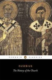 History of the Church from Christ to Constantine by Bishop of Caesarea Eusebius image