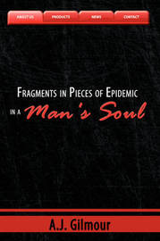 Fragments in Pieces of Epidemic in a Man's Soul by A.J. Gilmour image