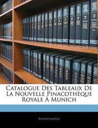 Catalogue Des Tableaux de La Nouvelle Pinacothque Royale Munich by * Anonymous image