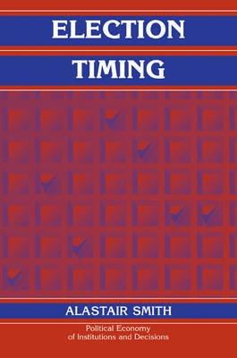 Election Timing by Alastair Smith