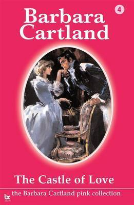 The Castle of Love by Barbara Cartland