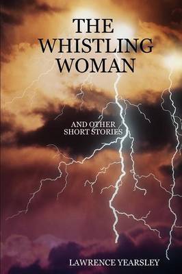 The Whistling Woman and Other Short Stories by LAWRENCE YEARSLEY image