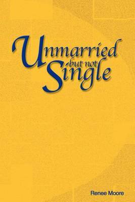 Unmarried But Not Single by Renee Yvonne Moore image