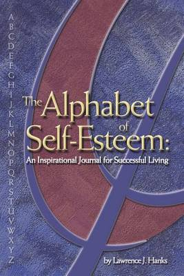 The Alphabet of Self-esteem by Lawrence J. Hanks image