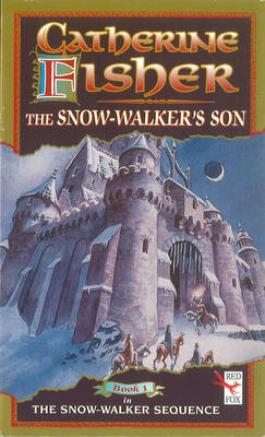 The Snow-Walker's Son by Catherine Fisher
