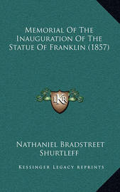 Memorial of the Inauguration of the Statue of Franklin (1857) by Nathaniel Bradstreet Shurtleff
