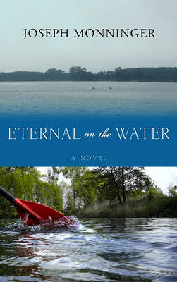 Eternal on the Water by Joseph Monninger image