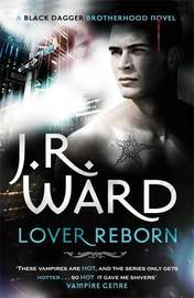Lover Reborn (Black Dagger Brotherhood #10) (UK Ed.) by J.R. Ward