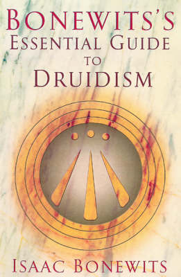 Bonewits's Essential Guide To Druidism by Isaac Bonewits image