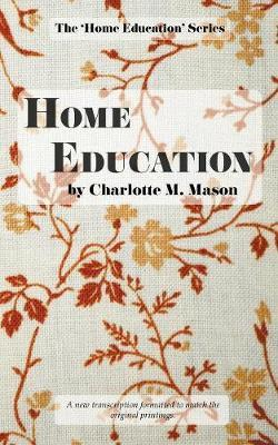Home Education by Charlotte M Mason