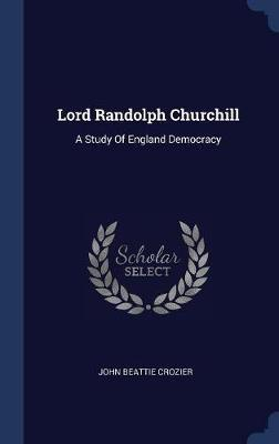 Lord Randolph Churchill by John Beattie Crozier