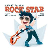 I Want to Be a Rock Star by Mary Anastasiou image