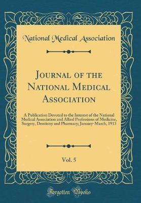 Journal of the National Medical Association, Vol. 5 by National Medical Association