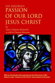 The Dolorous Passion of Our Lord Jesus Christ by Anne Catherine Emmerich image