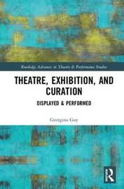 Theatre, Exhibition, and Curation by Georgina Guy