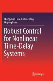 Robust Control for Nonlinear Time-Delay Systems by Changchun Hua