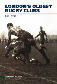 London's Oldest Rugby Clubs by Dick Tyson image