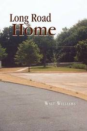 Long Road Home by Walt Williams