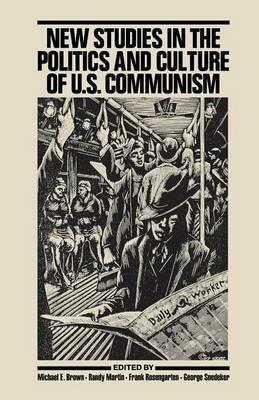 New Studies in the Politics and Culture of U.S. Communism