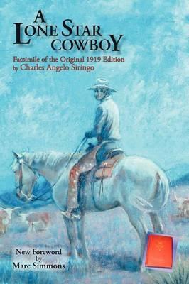 A Lone Star Cowboy by Charles Angelo Siringo