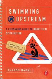 Swimming Upstream: A Lifesaving Guide to Short Film Distribution by Sharon Badal image