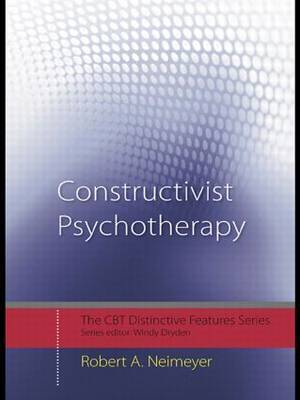 Constructivist Psychotherapy by Robert A. Neimeyer image