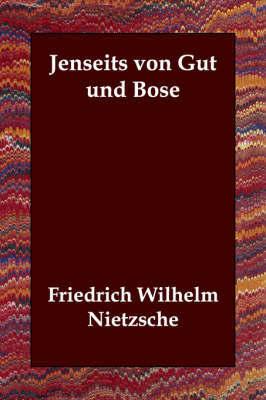 Jenseits Von Gut Und Bose by Friedrich Wilhelm Nietzsche
