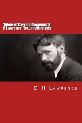 """the use of many symbolic images in d h lawrences odour of chrysanthemums Lawrence's used many symbolic images in """"odour of chrysanthemums the symbolic images in dh lawrences odour of chrysanthemums autonomy, desires."""