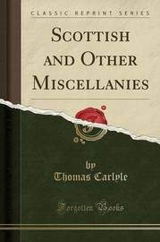 Scottish and Other Miscellanies (Classic Reprint) by Thomas Carlyle