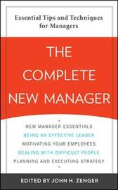 The Complete New Manager by John H Zenger