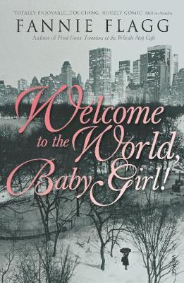 Welcome To The World Baby Girl by Fannie Flagg image