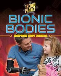 Bionic Bodies by Megan Kopp