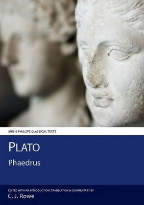 Plato: Phaedrus by Christopher Rowe