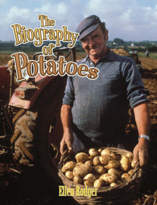 Biography of Potatoes by Ellen Rodger image