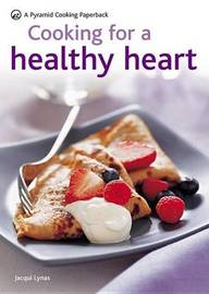 Cooking for a Healthy Heart by Jacqui (Lynas) Morrell image