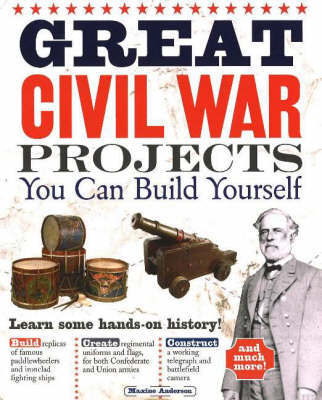 Great Civil War Projects by Maxine K. Anderson image